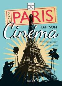10 книг о Париже от Анны Матвеевой Barbara Boespflug, Beatrice Billon. Paris fait son cinéma