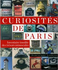 10 книг о Париже от Анны Матвеевой Редкости Парижа. Необычайный перечень крохотных чудес