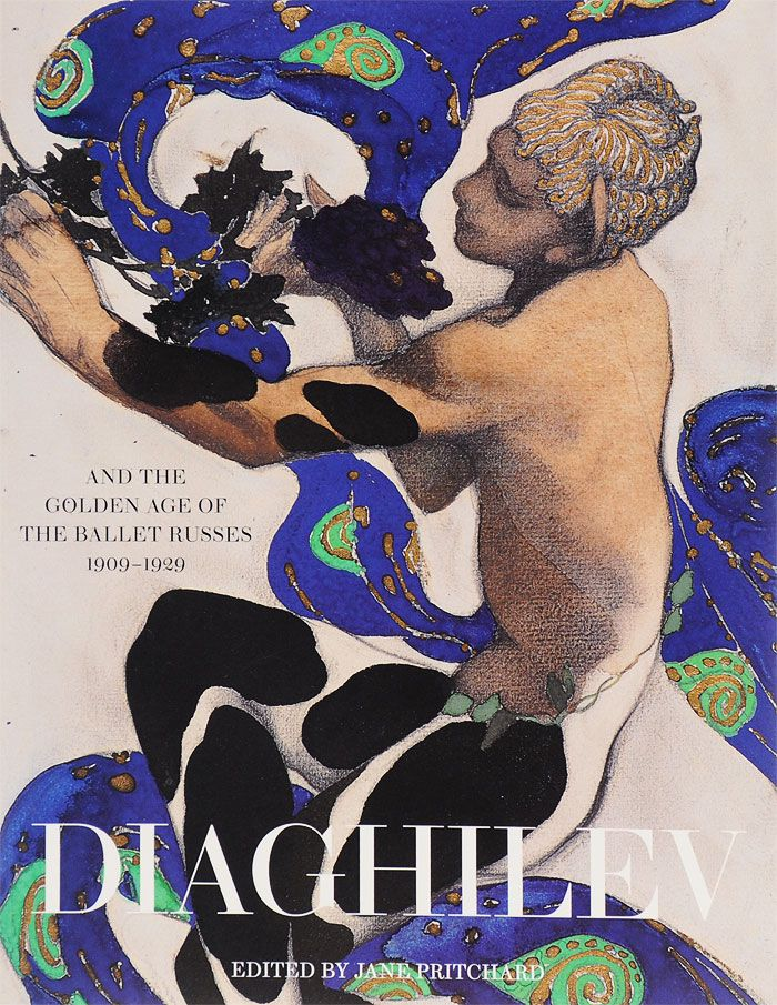Обложка книги Diaghilev and the Golden age of the Ballet Russes 1909—1929 (Jane Pritchard). / knigi-pro-russkie-balety.ru